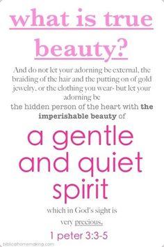 A gentle and quiet spirit.  1Peter 3:3-5