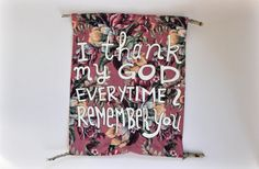 Tapestry Wall Hanging // I Thank My God Every by PeelsandPosies