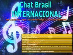 Chat Brasil INTERNACIONAL  Amigos no   BRASIL- PORTUGAL - USA : CHAT BRASIL INTERNACIONAL NO MOMENTO MUSICAL HOJE!...