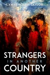 Strangers In Another Country by Lawrence G. Taylor - Temporarily FREE! @lgt41 @OnlineBookClub