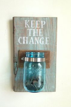 KEEP THE CHANGE  for Laundry room