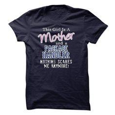 Mother PACKAGE HANDLER T-Shirts, Hoodies, Sweatshirts, Tee Shirts (23$ ==► Shopping Now!)