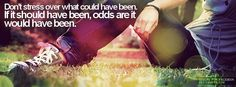 don't stress over what could have been.  if it should have been, odds are it would have been.