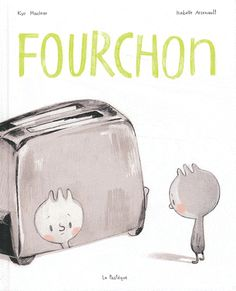 Fourchon by Kyo Maclear Illustration: Isabelle Arsenault Bedtime Stories, Book Cover Design, Black Backpack, I Love Books, Isabelle, Book Illustration, Childrens Books, Book Covers, Albums