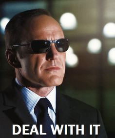 Marvel: Agents of S.H.I.E.L.D.  - Agent Phil Coulson  This is what I like to say when I have a bad day at work.