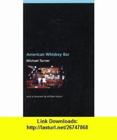 American Whiskey Bar (9781551521596) Michael Turner, William Gibson , ISBN-10: 1551521598  , ISBN-13: 978-1551521596 ,  , tutorials , pdf , ebook , torrent , downloads , rapidshare , filesonic , hotfile , megaupload , fileserve