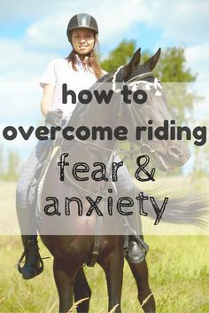 How to overcome fear as a horse rider, and why it is a completely normal response.