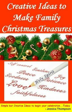 Creative Ideas to Make Family Christmas Treasures by Jessica Thompson, http://www.amazon.com/dp/B00H9MPXAE/ref=cm_sw_r_pi_dp_xx-Rsb0PVN7KN