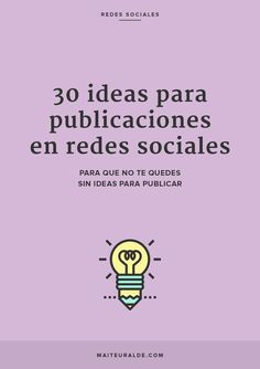 30 ideas for social media publications - Maite Uralde - 30 ideas for social media posts - Mundo Marketing, E-mail Marketing, Business Marketing, Online Marketing, Social Media Marketing, Digital Marketing, Marketing Ideas, Social Media Tips, Social Networks