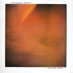 M·B* = Maurizio Bianchi - The Plain Truth (Vinyl, LP, Album) at Discogs