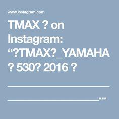 "TMAX 🌐 on Instagram: ""🔝TMAX🔝_YAMAHA🔝 530🔝 2016 🔝 _______________________________________ #TMAX #530 #YAMAHA #YAMA #YAMA #R6 #R60 #R6S #RR #RRR #TRAVEL #SUZUKI…"""