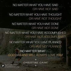 God loves u no matter what❤