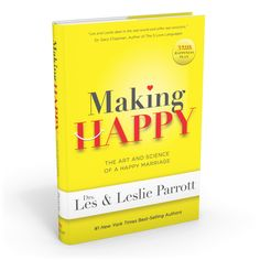 Making Happy   The Art And Science Of A Happy Marriage - Drs. Les and Leslie Parrott