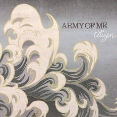 Army Of Me - Citizen