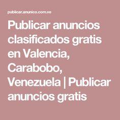 Publicar anuncios clasificados gratis en Valencia, Carabobo, Venezuela | Publicar anuncios gratis