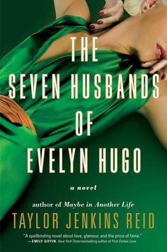 The Seven Husbands of Evelyn Hugo by Taylor Jenkins Reid So good!