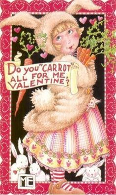 Mary Engelbreit Do You Carrot All Me Valentine Bunny Costume Magnet My Funny Valentine, Vintage Valentine Cards, Love Valentines, Vintage Cards, Valentine Cookies, Mary Engelbreit, Miss Mary, Paper Dolls, Illustrators