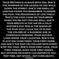 Love this message. Thanks for sharing, BB. So very true. Nothing on earth can separate you. She's the map you follow with every step you take. Thank you, God, for my incredible mother.