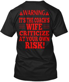 Coach's Wife T-Shirt from Sparkle and Spice, a custom product made just for you by Teespring. - Waring It's The Coach's Wife Criticize At Your. Football Coach Wife, Basketball Coach, Basketball Stuff, Soccer, Baseball Mom, Baseball Shirts, Basketball Sweatshirts, Footballers Wives, Coaches Wife