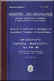 Savoia Marchetti S.M.82 Aircraft Erection and Maintenance Manual,  Istruzioni per il Montaggio  e la Regolazione ( Italian Language ) , CA. 543 / 7