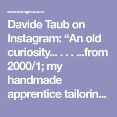 """Davide Taub on Instagram: """"An old curiosity... . . . ...from 2000/1; my handmade apprentice tailoring notebook. Totally useless now, as then. Peppered with…"""" Wedding Collection For Mens, Curiosity, Notebook, Stuffed Peppers, Handmade, Instagram, Hand Made, Stuffed Pepper, The Notebook"""