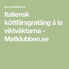 Italiensk köttfärsgratäng á la viktväktarna - Matklubben.se