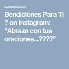 """Bendiciones Para Ti   🎈 on Instagram: """"Abraza con tus oraciones...🙏🏻❤️"""""""