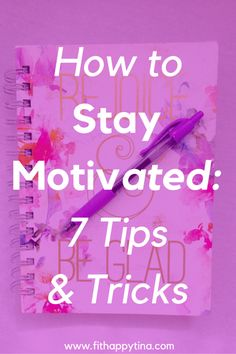 How to Stay Motivated: 7 Tips & Tricks | Learn the most simple and fun tips and tricks to help you stay motivated in your fitness journey and daily life!