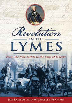 Revolution in the Lymes: From the New Lights to the Sons of Liberty