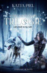 Kuss der Wölfin - Trilogie (Fantasy   Gestaltwandler   Paranormal Romance   Gesamtausgabe 1-3)