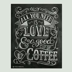 """All you need is love and a good cup of coffee"" - perfect for a kitchen or coffee shop"