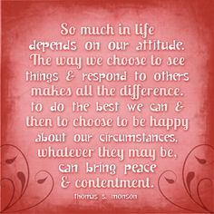 Attitude quote by President Thomas S Monson, Church of Jesus Christ of Latter-Day Saints
