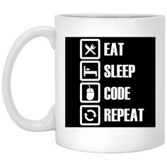 Now available on our store:  Eat Sleep Code Re.... Check it out here!  http://teecraft.net/products/eat-sleep-code-repeat-mug?utm_campaign=social_autopilot&utm_source=pin&utm_medium=pin.  #tshirt  #hoodie  #tank  #mugs  #teecraft