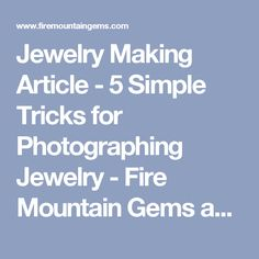 Jewelry Making Article - 5 Simple Tricks for Photographing Jewelry - Fire Mountain Gems and Beads