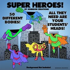 "All these super hero bodies need are your students' heads! There are 50 different bodies for girls and boys.  Your classroom will be ""Super Cool"" for Back to School Night, Open House or for parent-teacher conferences!"