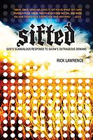Sifted: God's Scandalous Response to Satan's Outrageous Demand, by Rick Lawrence, is free in the Kindle store and from Barnes & Noble, eChristian, Sony and ChristianBook, courtesy of Christian publisher David C. Cook.