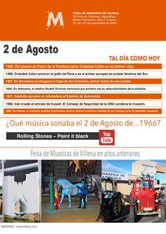 TAL DÍA COMO HOY. 2 de Agosto. ¿Qué música sonaba el 1 de Agosto de 1966?. Rolling Stones - Paint it black https://www.youtube.com/watch?v=u6d8eKvegLI  Feria de Muestras de Villena 2015 25, 26 y 27 de Septiembre TODO EL MUNDO TIENE ALGO QUE MOSTRAR #Mostrar2015 #Villena