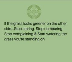 If You Water Your Own Grass It Will Be Just As Green