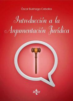 Introducción a la argumentación jurídica / Óscar Buenaga Ceballos Tecnos, 2016