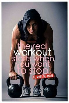 The real workout starts when you want to stop.