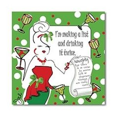 Sometime the only way to make it through the holidays is to follow the advice on these playful cocktail napkins and Make a List and Drink it Twice.
