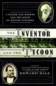 Inventor and the Tycoon - Edward Ball