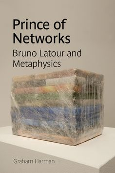 Prince of networks : Bruno Latour and metaphysics by Graham Harman. Classmark: 36.2.HAR.5a
