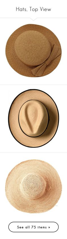 """""""Hats, Top View"""" by pattykake ❤ liked on Polyvore featuring accessories, hats, brown, woven straw hat, tan hat, vintage straw hat, long hat, straw hat, fillers and panama straw hat"""