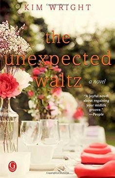 The Unexpected Waltz: A Novel by Kim Wright http://www.amazon.com/dp/1476754233/ref=cm_sw_r_pi_dp_.paYub12A9P1J