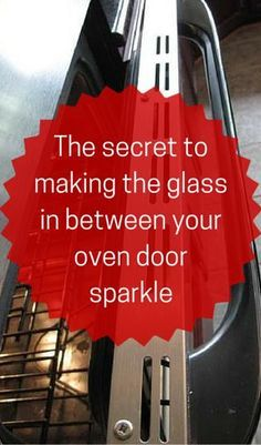 The Secret To Making The Glass In Between Your Oven Door Sparklehttp://scavengerchic.com/2015/07/29/cleaning-between-the-glass-on-oven-doors/