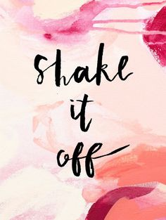 "Inspirational Quotes"" Shake it off with watercolor background."