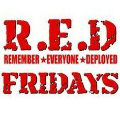 Wear something red on Fridays to remember those deployed