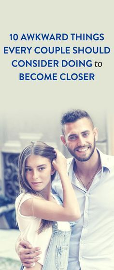 I'm not sure how I feel about #8, but I second and third #9!!! 10 awkward things every couple should consider doing to become closer