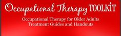 Occupational Therapy Toolkit, Occupational Therapy for Older Adults, Treatment Guides and Handouts